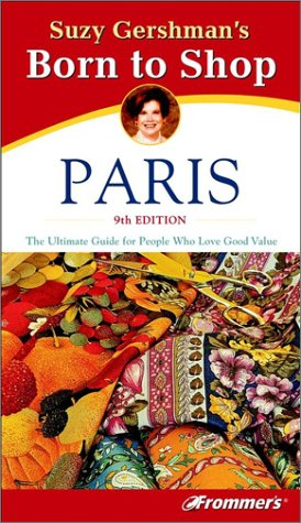 9780764566530: Suzy Gershman's Born to Shop Paris: The Ultimate Guide for Travelers Who Love to Shop