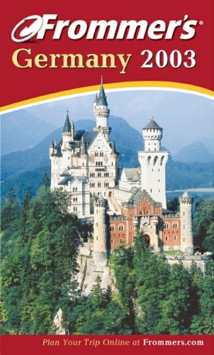 9780764566547: Frommer's Germany 2003 (Frommer's Complete Guides)