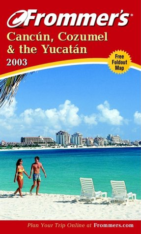 9780764566592: Frommer's 2003 Cancun, Cozumel and the Yucatan