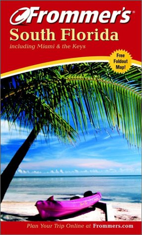 9780764566646: Frommer's South Florida including Miami and the Keys (Frommer's Complete Guides)