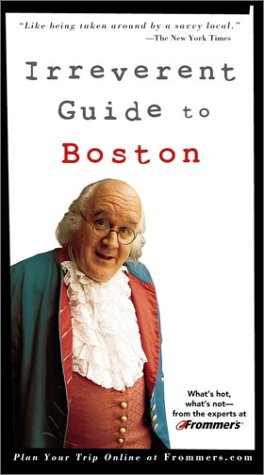 9780764566691: Frommer's Irreverent Guide to Boston (Irreverent Guides)