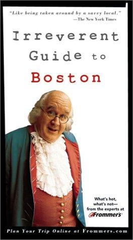 9780764566691: Frommer's Irreverent Guide to Boston (Irreverent Guides)
