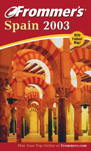 9780764566905: Frommer's Spain 2003 (Frommer's Complete Guides)