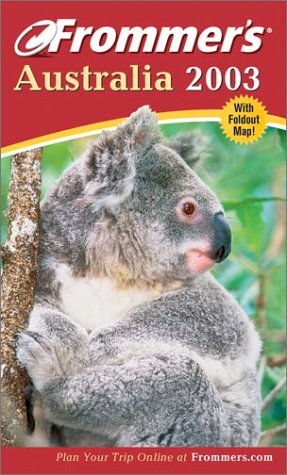9780764566967: Frommer's Australia 2003 (Frommer's Complete Guides)