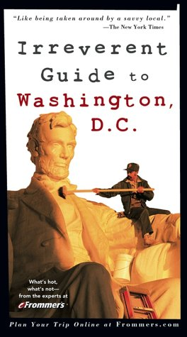 9780764567025: Frommer's Irreverent Guide to Washington, D.C. (Irreverent Guides)