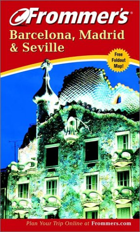 9780764567131: Frommer's Barcelona, Madrid and Seville