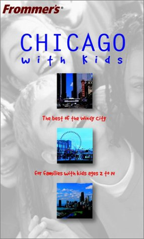 9780764567247: Frommer's Chicago with Kids (Frommer's With Kids)