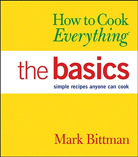 How to Cook Everything: The Basics (How to Cook Everything Series) (076456756X) by Mark Bittman