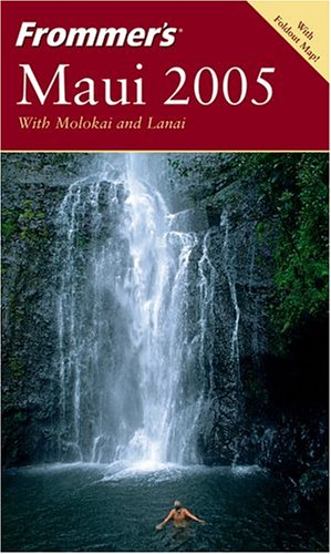9780764567674: Frommer's Maui 2005 with Molokai and Lanai (Frommer's Complete Guides)