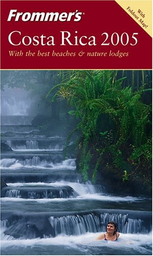 9780764567681: Frommer's Costa Rica 2005 (Frommer's Complete Guides)