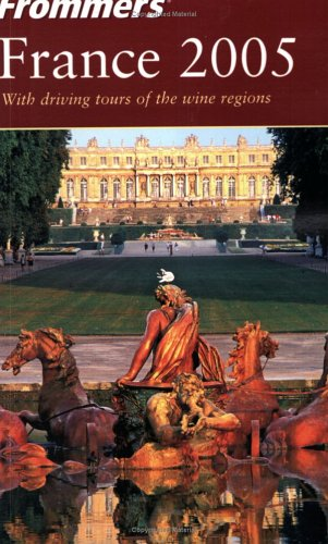 9780764568930: Frommer's France 2005 (Frommer's Complete Guides)
