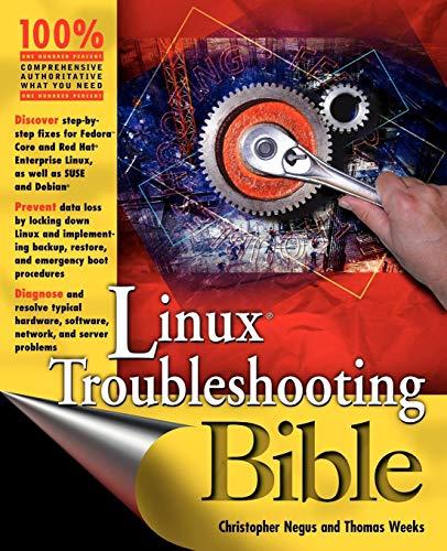 Linux Troubleshooting Bible: Negus, Christopher, Weeks,
