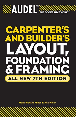 9780764571121: Audel Carpenter's and Builder's Layout, Foundation, and Framing
