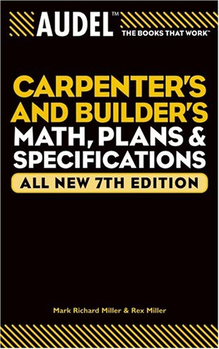 9780764571138: Audel Carpenter's and Builder's Math, Plans, and Specifications
