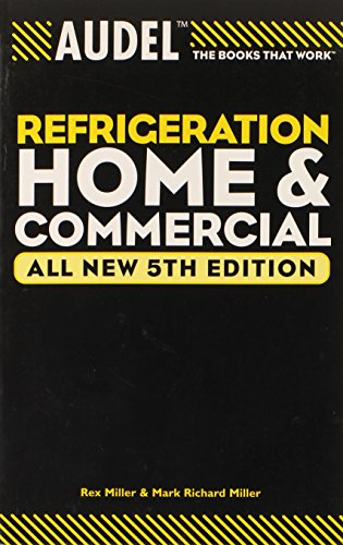 Audel Refrigeration Home and Commercial (Audel Technical: Rex Miller, Mark