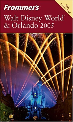 9780764571534: Frommer's Walt Disney World & Orlando 2005 (Frommer's Complete Guides)