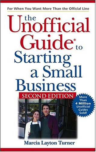 9780764572852: The Unofficial Guide to Starting a Small Business (Unofficial Guides)