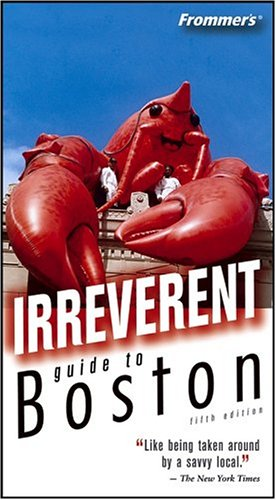 9780764573705: Frommer's Irreverent Guide to Boston (Irreverent Guides)