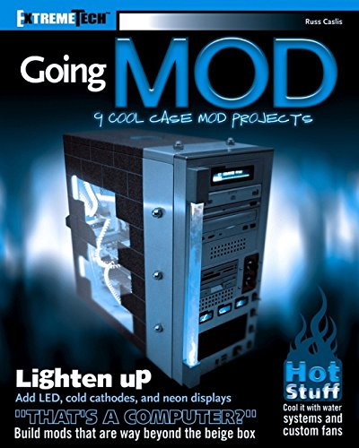 9780764573743: Going Mod: 9 Cool Case Mod Projects (ExtremeTech)
