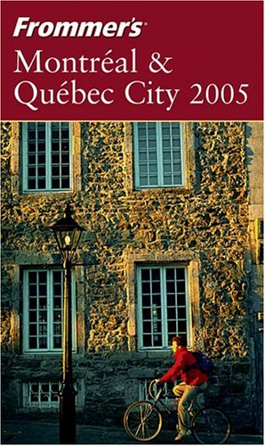 9780764574047: Frommer's 2005 Montreal & Quebec City