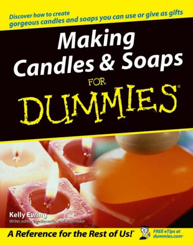 9780764574085: Making Candles and Soaps For Dummies