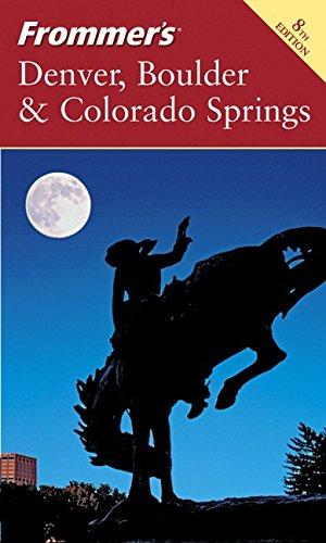 9780764574306: Frommer's Denver, Boulder & Colorado Springs