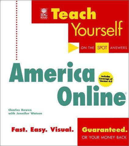 Teach Yourself? America Online? (Teach Yourself (IDG)): Bowen, Charles, Watson,