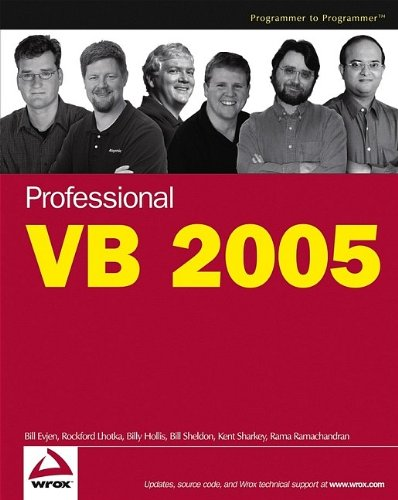 Professional VB 2005 (0764575368) by Bill Evjen; Billy Hollis; Rockford Lhotka; Tim McCarthy; Rama Ramachandran; Kent Sharkey; Bill Sheldon
