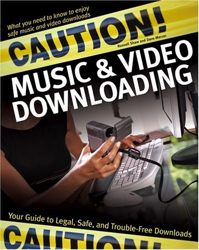 9780764575648: Caution! Music & Video Downloading: Your Guide to Legal, Safe, and Trouble-Free Downloads