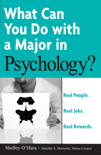 What Can You Do with a Major in Psychology , What Can You Do with a Major in Psychology: Real People. Real Jobs. Real Rewards (9780764576096) by Shelley O'Hara