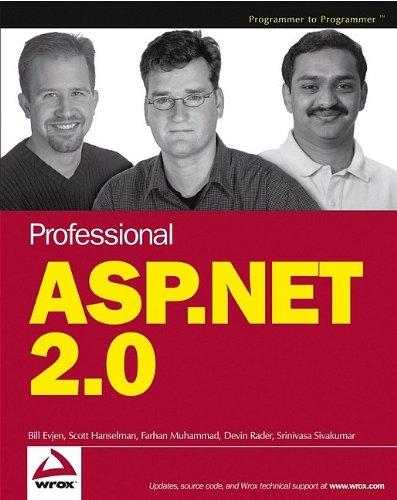 Professional ASP.NET 2.0 (Programmer to Programmer) (0764576100) by Bill Evjen; Scott Hanselman; Farhan Muhammad; Srinivasa Sivakumar; Devin Rader