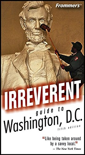 9780764576287: Frommer's Irreverent Guide to Washington, D.C. (Irreverent Guides)