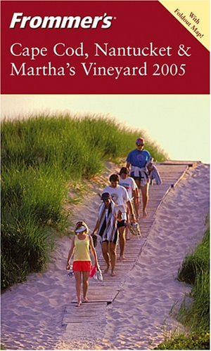 9780764577444: Frommer's Cape Cod, Nantucket and Martha's Vineyard 2005 (Frommer's Complete Guides)