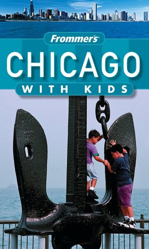 9780764577475: Frommer's Chicago with Kids (Frommer's With Kids)