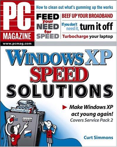 PC Magazine Windows XP Speed Solutions: Simmons, Curt