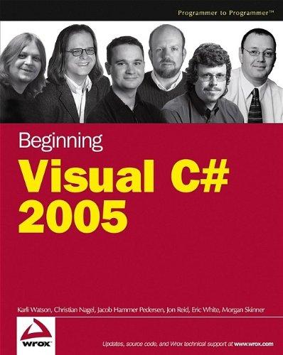 Beginning Visual C# 2005 (Wrox Beginning Guides): Karli Watson, Christian