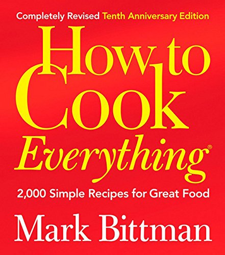 9780764578656: How to Cook Everything (Completely Revised 10th Anniversary Edition): 2,000 Simple Recipes for Great Food