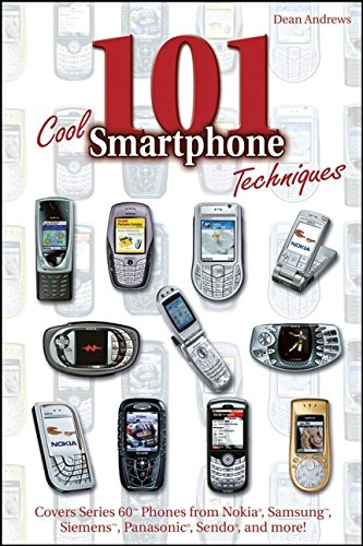 9780764579424: 101 Cool Smartphone Techniques: Covers Series 60 Phones from Nokia, Samsung, Siemens, Panasonic, Sendo, and More!