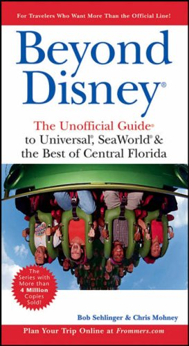 9780764583391: Beyond Disney: The Unofficial Guide to Universal, Sea World and the Best of Central Florida (Unofficial Guides)