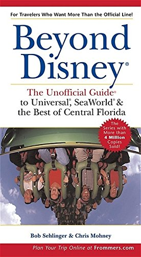 9780764583391: Beyond Disney: The Unofficial Guide to Universal, SeaWorld, and the Best of Central Florida (Unofficial Guides)