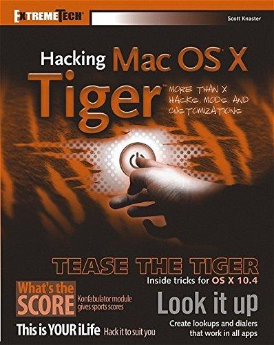 9780764583452: Hacking Mac OS X Tiger: Serious Hacks, Mods and Customizations (ExtremeTech)