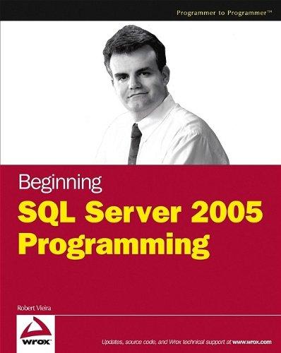 Beginning SQL Server 2005 Programming: Vieira, Robert