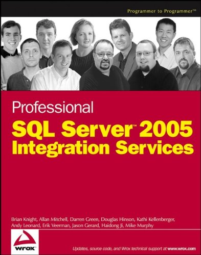 Professional SQL Server 2005 Integration Services (0764584359) by Brian Knight; Allan Mitchell; Darren Green; Douglas Hinson; Kathi Kellenberger; Andy Leonard; Erik Veerman; Jason Gerard; Haidong Ji; Mike Murphy
