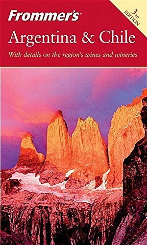 9780764584398: Frommer's Argentina and Chile (Frommer's Complete Guides)