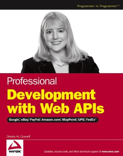 9780764584459: Professional Development with Web APIs: Google, eBay, Amazon.com, MapPoint, FedEx