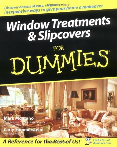 Window Treatments and Slipcovers For Dummies: Montano, Mark, Sommerstein, Carly