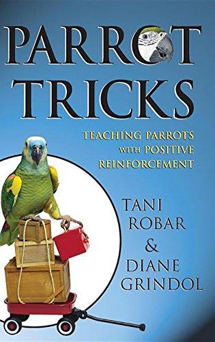 9780764584619: Parrot Tricks: Teaching Parrots with Positive Reinforcement