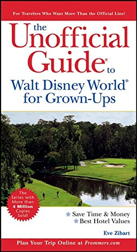 9780764588259: The Unofficial Guide to Walt Disney World for Grown-Ups (Unofficial Guides)