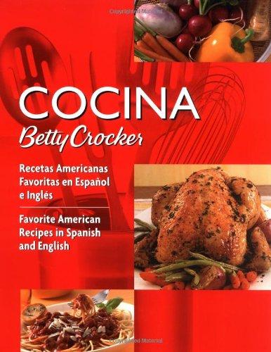 9780764588297: Cocina Betty Crocker: Recetas Americanas Favoritas En Espaol E Ingls/Favorite American Recipes in Spanish and English: Recetas Americanas Favoritas En ... in Spanish and English (Betty Crocker Books)