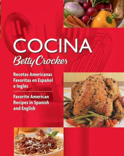 9780764588297: Cocina Betty Crocker: Recetas Americanas Favoritas En Espanol  E Ingles/Favorite American